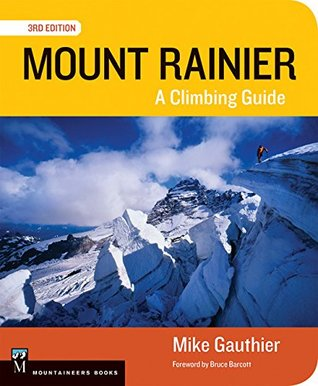 [PDF] [EPUB] Mount Rainier: A Climbing Guide Download by Mike Gauthier