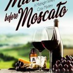 [PDF] [EPUB] Murder Before Moscato (Midnight Winery Cozy Mystery #1) Download