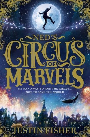 [PDF] [EPUB] Ned's Circus of Marvels (Ned's Circus of Marvels, #1) Download by Justin  Fisher