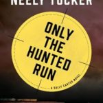 [PDF] [EPUB] Only the Hunted Run (Sully Carter #3) Download