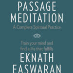 [PDF] [EPUB] Passage Meditation – A Complete Spiritual Practice: Train Your Mind and Find a Life That Fulfills Download