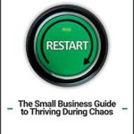 [PDF] [EPUB] Restart: The Small Business Guide to Thriving During Chaos. Download