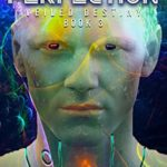 [PDF] [EPUB] Robotic Perfection: A completely life-like robot's been created that follows the three laws of robotics – and that is the problem! (Veiled Destiny Book 3) Download
