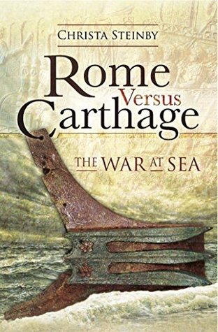 [PDF] [EPUB] Rome Versus Carthage: The War at Sea Download by Christa Steinby