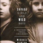 [PDF] [EPUB] Savage Girls and Wild Boys: A History of Feral Children Download