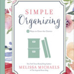 [PDF] [EPUB] Simple Organizing: 50 Ways to Clear the Clutter Download