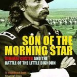 [PDF] [EPUB] Son of the Morning Star: General Custer and the Battle of the Little Bighorn Download