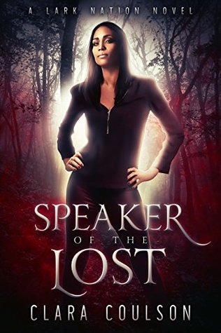 [PDF] [EPUB] Speaker of the Lost (Lark Nation #1) Download by Clara Coulson