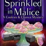 [PDF] [EPUB] Sprinkled in Malice (Cookies and Chance Mystery #7) Download