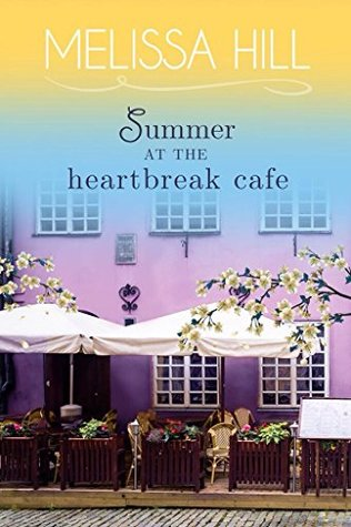 [PDF] [EPUB] Summer at the Heartbreak Cafe (Lakeview #9) Download by Melissa Hill