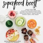 [PDF] [EPUB] Superfood Boost: Immunity-Building Smoothie Bowls, Green Drinks, Energy Bars, and More! Download