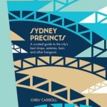 [PDF] [EPUB] Sydney Precincts: A Curated Guide to the City's Best Shops, Eateries, Bars, and Other Hangouts Download