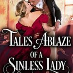 [PDF] [EPUB] Tales Ablaze of a Sinless Lady (Rules of Vixens, #1) Download