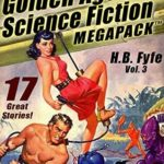 [PDF] [EPUB] The 24th Golden Age of Science Fiction MEGAPACK ™: H.B. Fyfe (vol. 3) Download