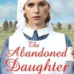 [PDF] [EPUB] The Abandoned Daughter (The Girls Who Went To War #2) Download