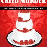 [PDF] [EPUB] The Bride Cried Murder (Sky High Pies Cozy Mysteries Book 29) Download