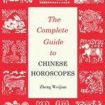 [PDF] [EPUB] The Complete Guide to Chinese Horoscopes: First Edition Download
