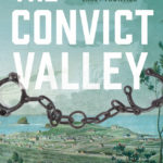 [PDF] [EPUB] The Convict Valley: The Bloody Struggle on Australia's Early Frontier Download
