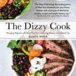 [PDF] [EPUB] The Dizzy Cook Cookbook: 100 Delicious Recipes and Lifestyle Tips for Managing Migraine Download