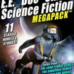 [PDF] [EPUB] The E. E.  Doc  Smith MEGAPACK ™: 25 Tales from the  Spicy  Pulps Download