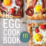 [PDF] [EPUB] The Egg Cookbook: The Creative Farm-to-Table Guide to Cooking Fresh Eggs Download