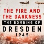 [PDF] [EPUB] The Fire and the Darkness: The Bombing of Dresden, 1945 Download