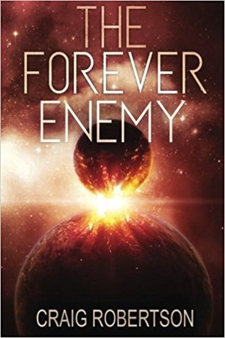 [PDF] [EPUB] The Forever Enemy (The Forever, #2) Download by Craig    Robertson