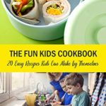 [PDF] [EPUB] The Fun Kids Cookbook: 20 Easy Recipes Kids Can Make by Themselves Download