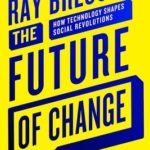 [PDF] [EPUB] The Future of Change: How Technology Shapes Social Revolutions Download