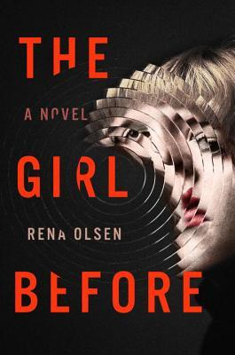[PDF] [EPUB] The Girl Before Download by Rena Olsen