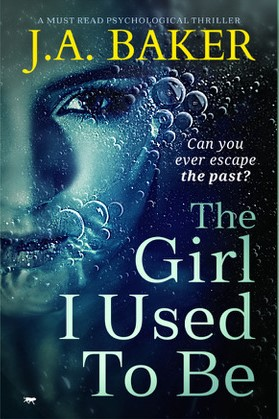 [PDF] [EPUB] The Girl I Used to Be Download by J.A.  Baker