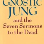 [PDF] [EPUB] The Gnostic Jung and the Seven Sermons to the Dead Download
