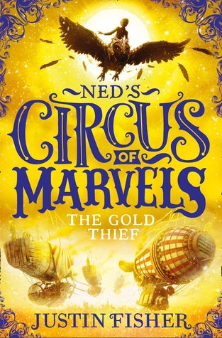 [PDF] [EPUB] The Gold Thief (Ned's Circus of Marvels #2) Download by Justin  Fisher