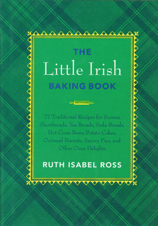 [PDF] [EPUB] The Little Irish Baking Book Download by Ruth Isabel Ross