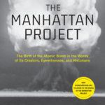 [PDF] [EPUB] The Manhattan Project: The Birth of the Atomic Bomb in the Words of Its Creators, Eyewitnesses, and Historians Download