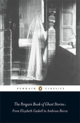 [PDF] [EPUB] The Penguin Book of Ghost Stories: From Elizabeth Gaskell to Ambrose Bierce Download by Michael     Newton