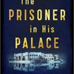 [PDF] [EPUB] The Prisoner in His Palace: Saddam Hussein, His American Guards, and What History Leaves Unsaid Download