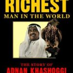 [PDF] [EPUB] The Richest Man in the World: The Story of Adnan Khashoggi Download