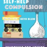 [PDF] [EPUB] The Self-Help Compulsion: Searching for Advice in Modern Literature Download