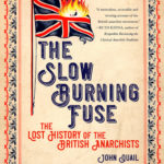 [PDF] [EPUB] The Slow Burning Fuse: The Lost History of the British Anarchists Download