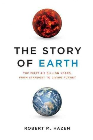 [PDF] [EPUB] The Story of Earth: The First 4.5 Billion Years, from Stardust to Living Planet Download by Robert M. Hazen