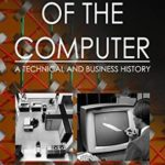 [PDF] [EPUB] The Story of the Computer: A Technical and Business History Download