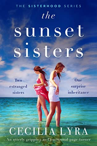 [PDF] [EPUB] The Sunset Sisters: An utterly gripping and emotional page-turner (The Sisterhood Series) Download by Cecilia Lyra