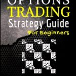 [PDF] [EPUB] The Ultimate Options Trading Strategy Guide for Beginners Download