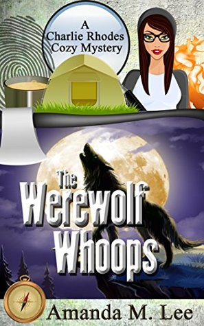 [PDF] [EPUB] The Werewolf Whoops (A Charlie Rhodes Mystery, #3) Download by Amanda M. Lee