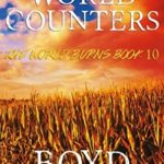 [PDF] [EPUB] The World Counters: A Post-Apocalyptic Story (The World Burns) (Volume 10) Download
