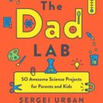 [PDF] [EPUB] Thedadlab: 50 Awesome Science Projects for Parents and Kids Download