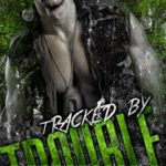 [PDF] [EPUB] Tracked by Trouble (Bad Boys Need Love, Too Book 3) Download
