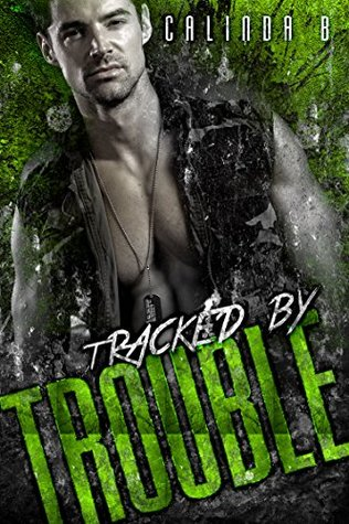 [PDF] [EPUB] Tracked by Trouble (Bad Boys Need Love, Too Book 3) Download by Calinda B.