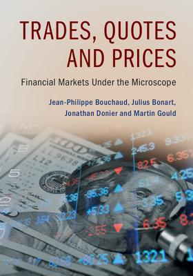 [PDF] [EPUB] Trades, Quotes and Prices: Financial Markets Under the Microscope Download by Jean-Philippe Bouchaud
